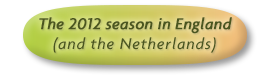 The 2012 season in England (and the Netherlands)