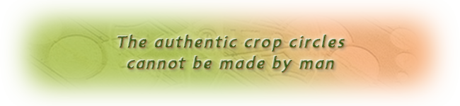 The authentic crop circles cannot be made by man